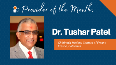Dr. Tushar Patel Provider of the Month
