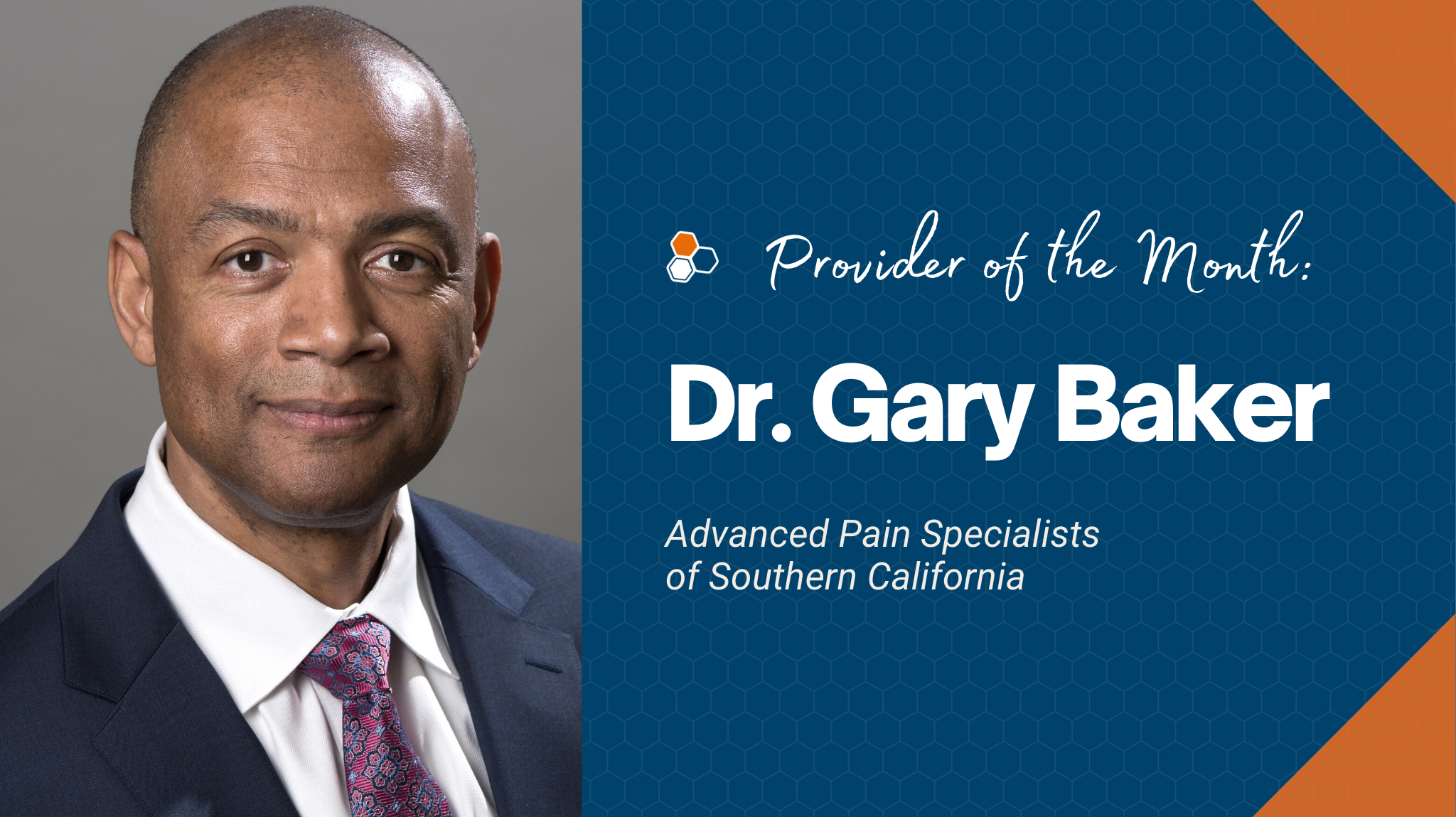 Pain Management Provider of the Month Dr. Gary Baker